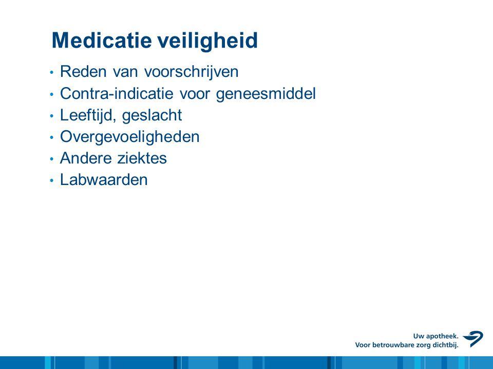 Medicatie veiligheid Reden van voorschrijven