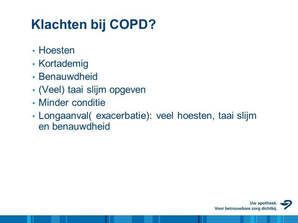 Klachten bij COPD Hoesten Kortademig Benauwdheid