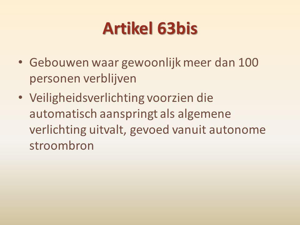 Artikel 63bis Gebouwen waar gewoonlijk meer dan 100 personen verblijven.