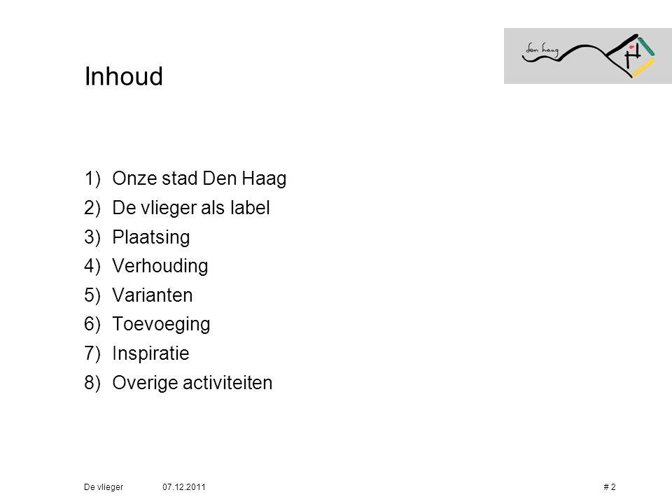 Inhoud Onze stad Den Haag De vlieger als label Plaatsing Verhouding