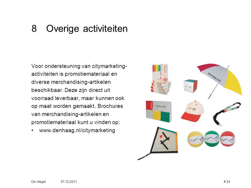 8 Overige activiteiten Voor ondersteuning van citymarketing-