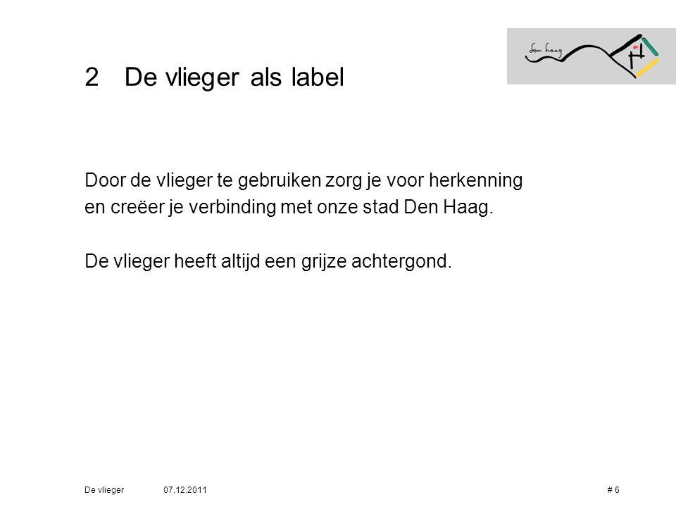 De vlieger als label Door de vlieger te gebruiken zorg je voor herkenning. en creëer je verbinding met onze stad Den Haag.