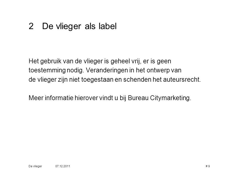 De vlieger als label Het gebruik van de vlieger is geheel vrij, er is geen. toestemming nodig. Veranderingen in het ontwerp van.