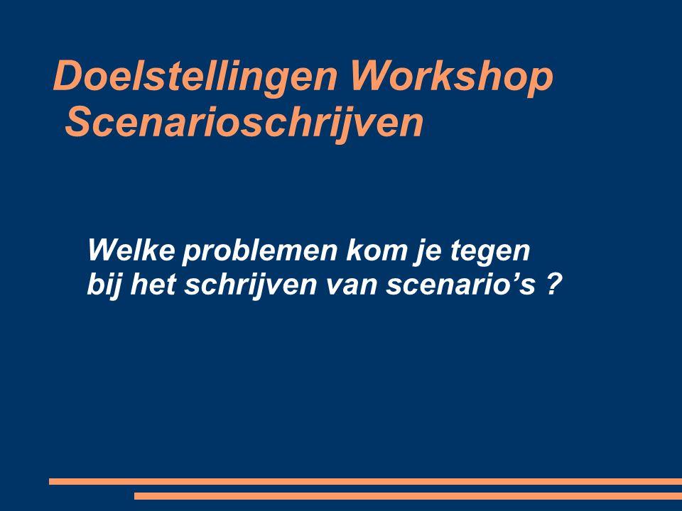 Doelstellingen Workshop Scenarioschrijven