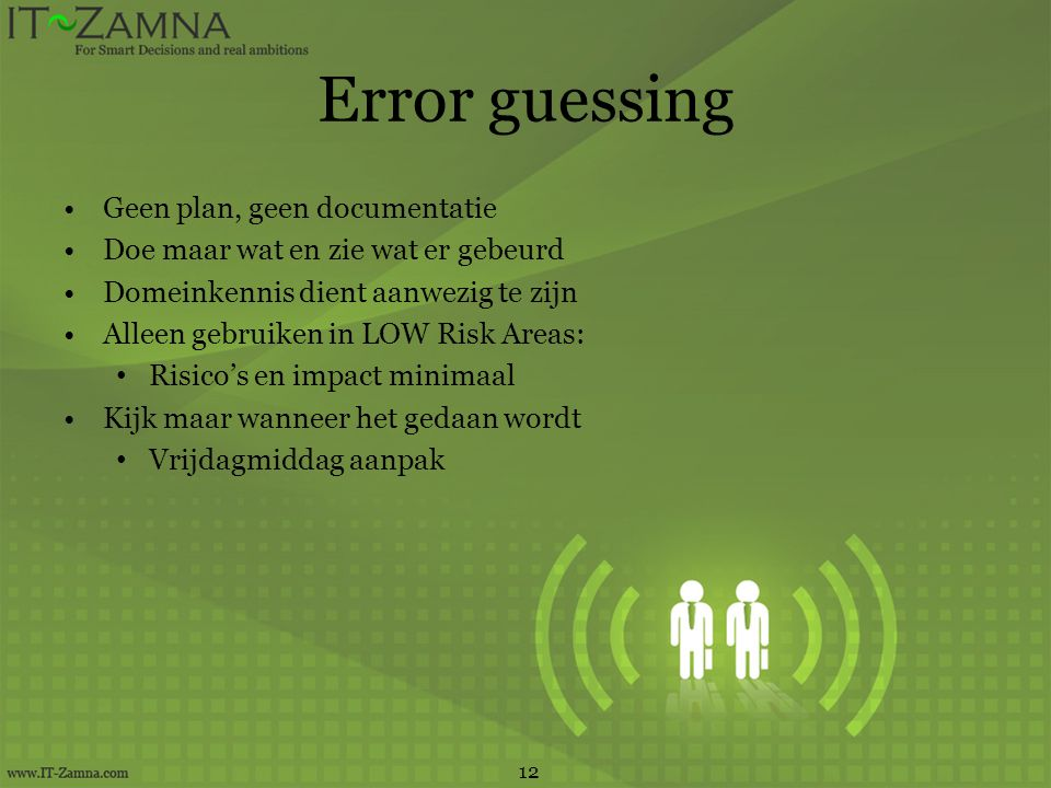 Error guessing Geen plan, geen documentatie