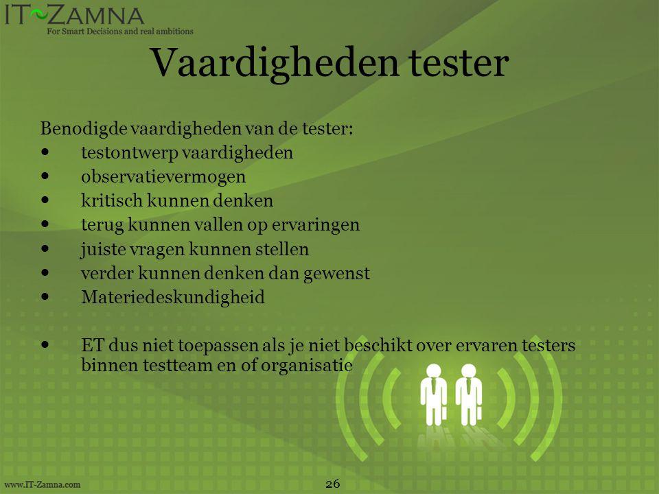 Vaardigheden tester Benodigde vaardigheden van de tester: