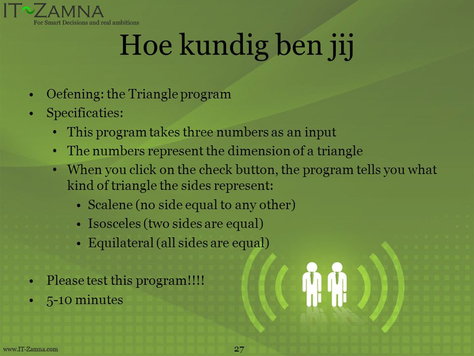 Hoe kundig ben jij Oefening: the Triangle program Specificaties: