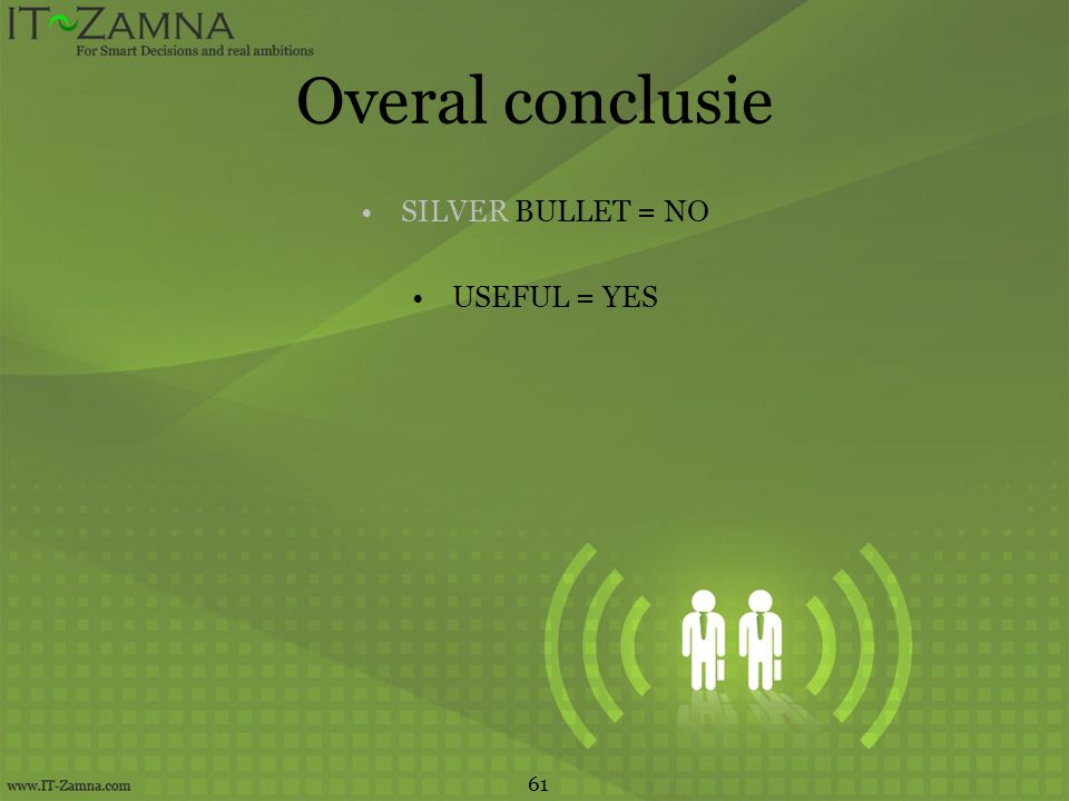 Overal conclusie SILVER BULLET = NO USEFUL = YES 61