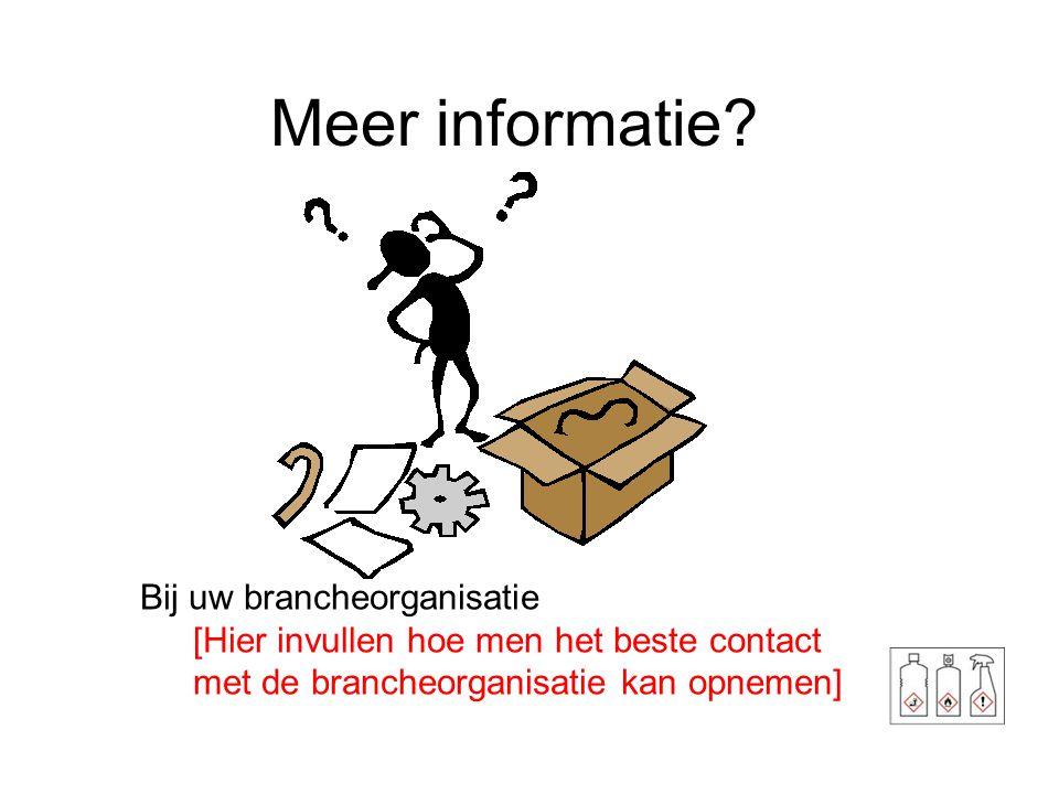 Meer informatie Bij uw brancheorganisatie