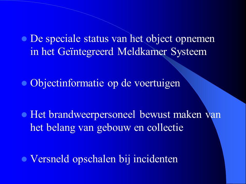 De speciale status van het object opnemen in het Geïntegreerd Meldkamer Systeem