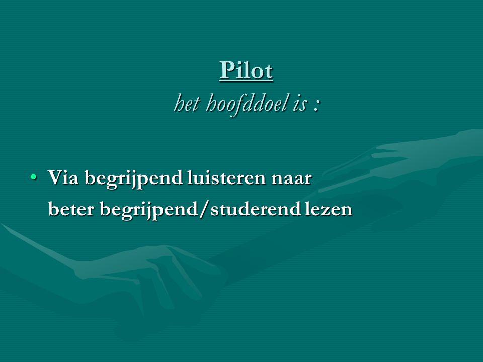 Pilot het hoofddoel is :