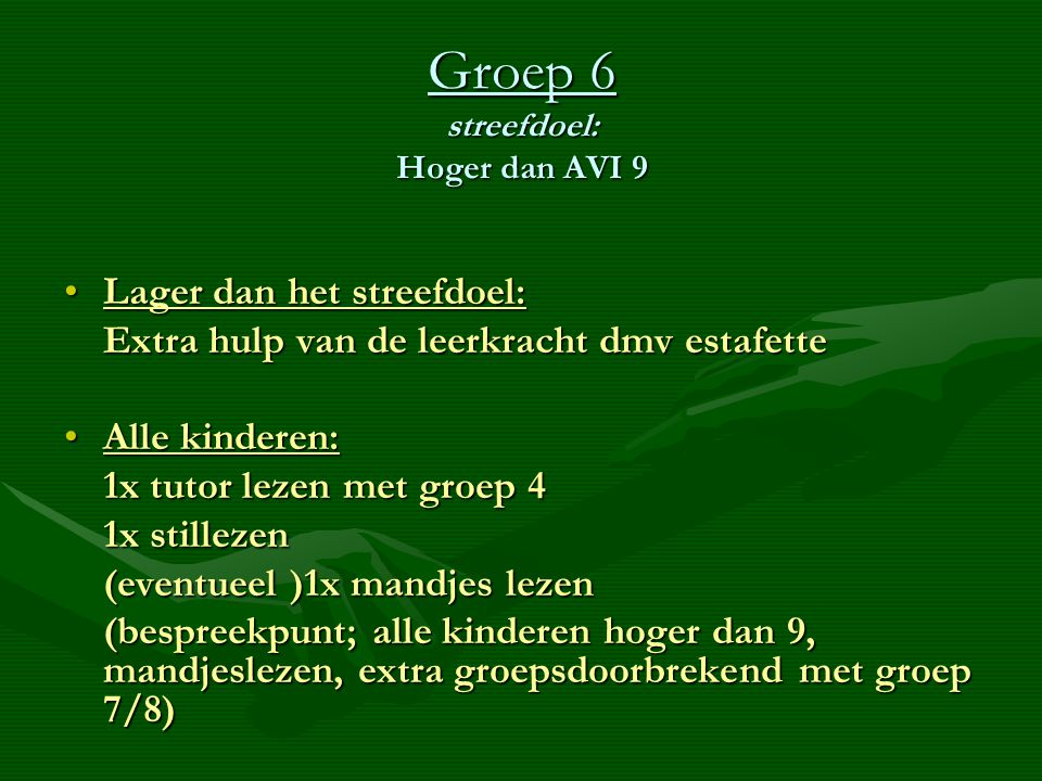 Groep 6 streefdoel: Hoger dan AVI 9