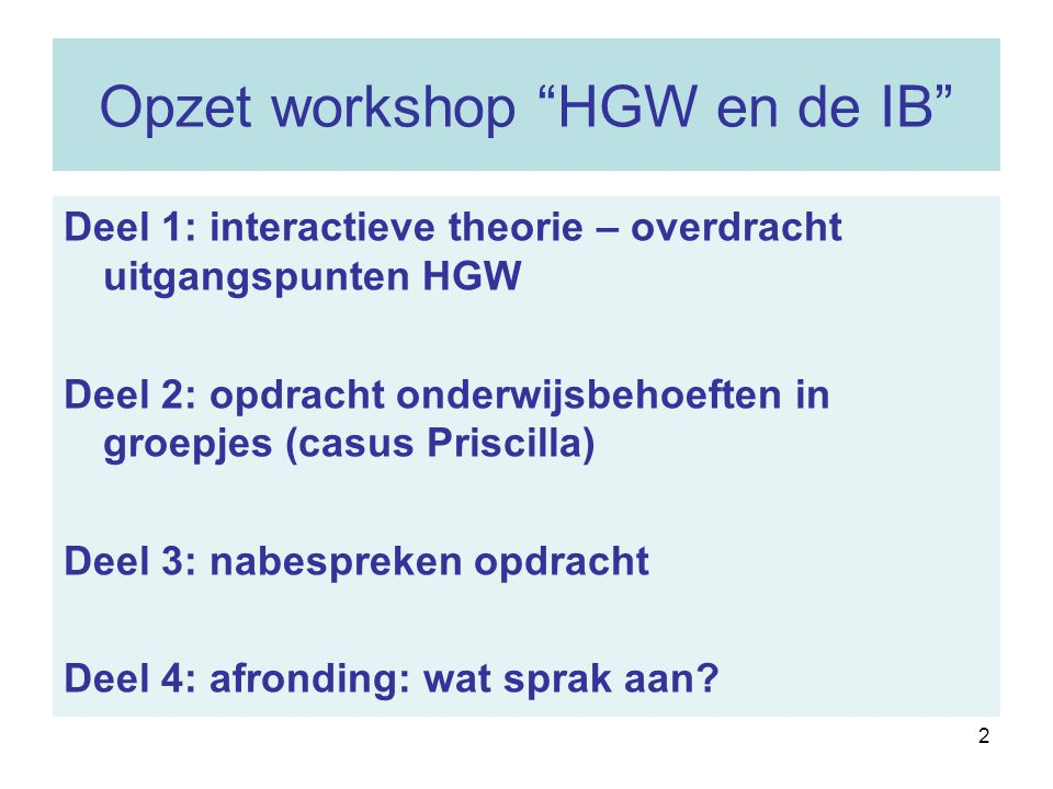 Opzet workshop HGW en de IB
