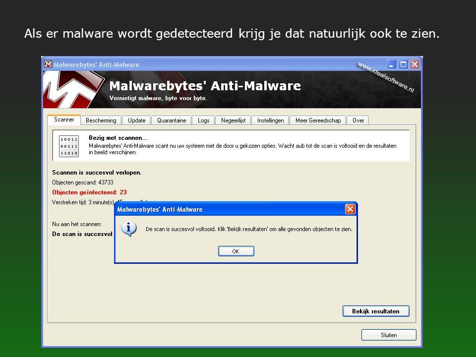 Als er malware wordt gedetecteerd krijg je dat natuurlijk ook te zien.