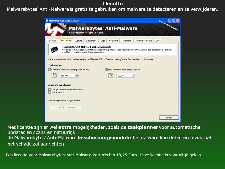 Licentie Malwarebytes Anti-Malware is gratis te gebruiken om malware te detecteren en te verwijderen.