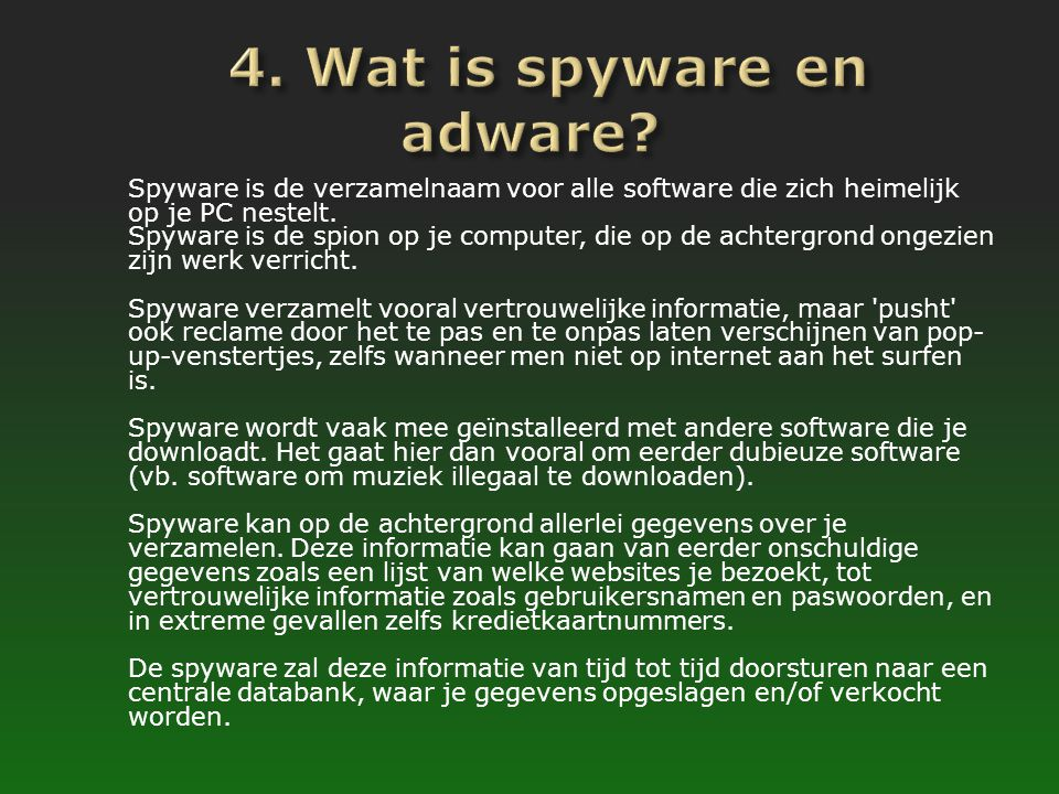 4. Wat is spyware en adware