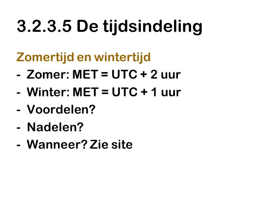 3.2.3.5 De tijdsindeling Zomertijd en wintertijd