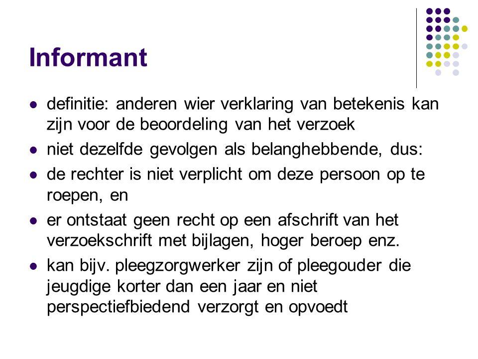 Informant definitie: anderen wier verklaring van betekenis kan zijn voor de beoordeling van het verzoek.