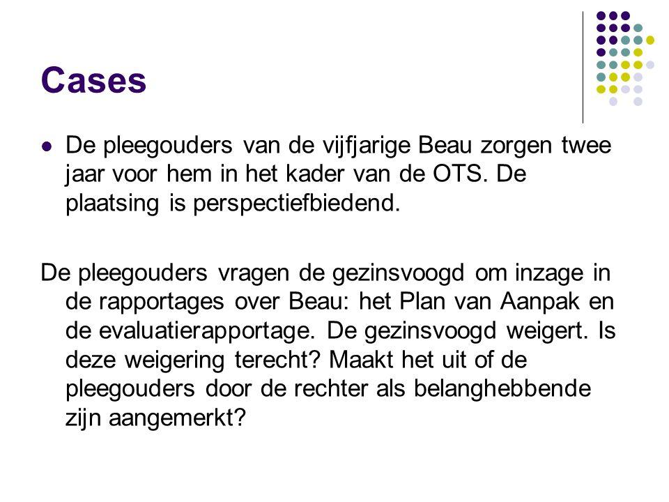 Cases De pleegouders van de vijfjarige Beau zorgen twee jaar voor hem in het kader van de OTS. De plaatsing is perspectiefbiedend.