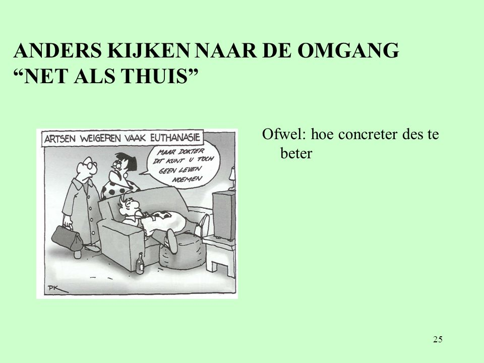 ANDERS KIJKEN NAAR DE OMGANG NET ALS THUIS