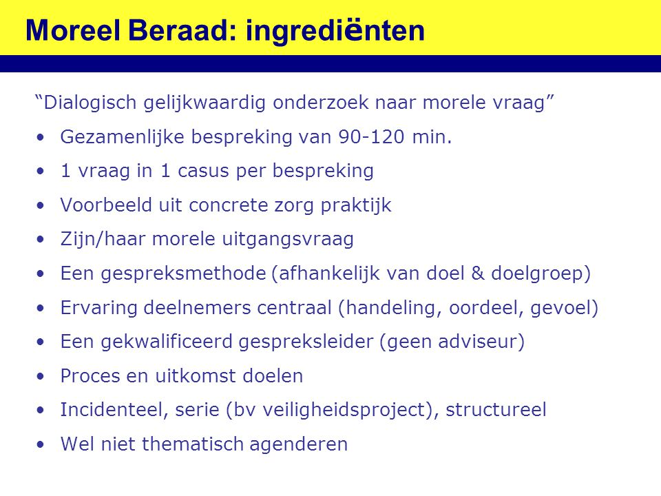 Moreel Beraad: ingrediënten