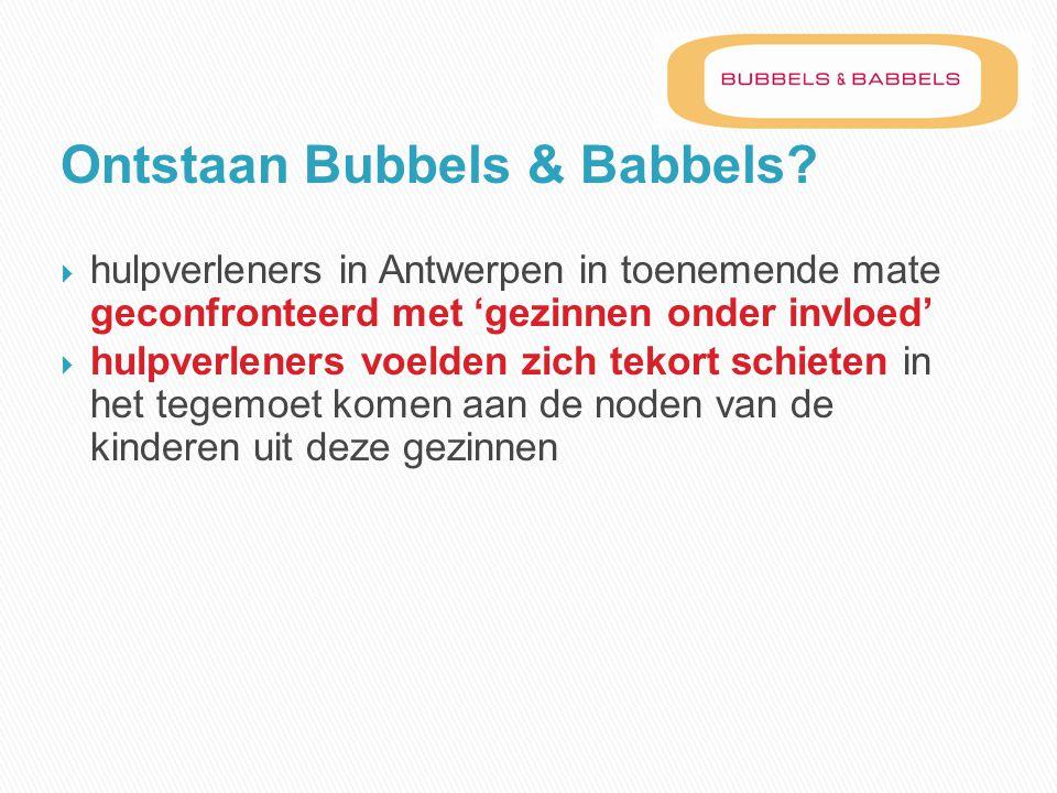 Ontstaan Bubbels & Babbels