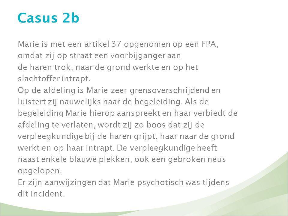 Casus 2b Marie is met een artikel 37 opgenomen op een FPA,