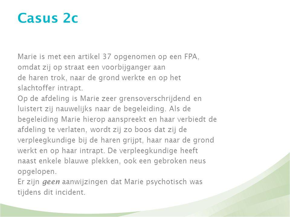 Casus 2c Marie is met een artikel 37 opgenomen op een FPA,