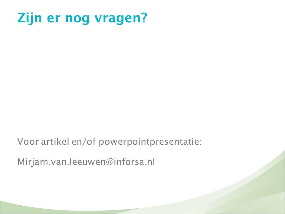 Zijn er nog vragen Voor artikel en/of powerpointpresentatie: