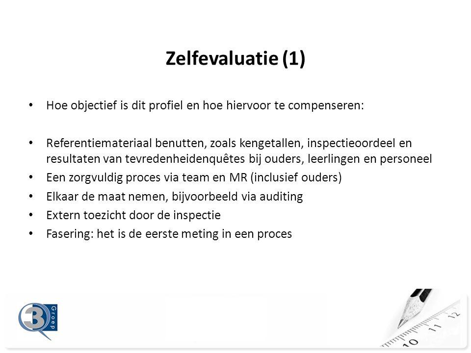Zelfevaluatie (1) Hoe objectief is dit profiel en hoe hiervoor te compenseren:
