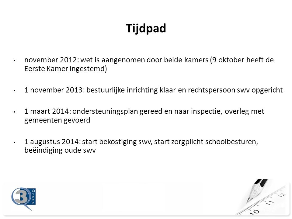 Tijdpad november 2012: wet is aangenomen door beide kamers (9 oktober heeft de Eerste Kamer ingestemd)