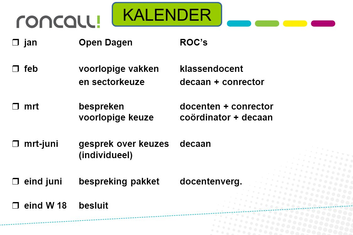 KALENDER jan Open Dagen ROC's feb voorlopige vakken klassendocent