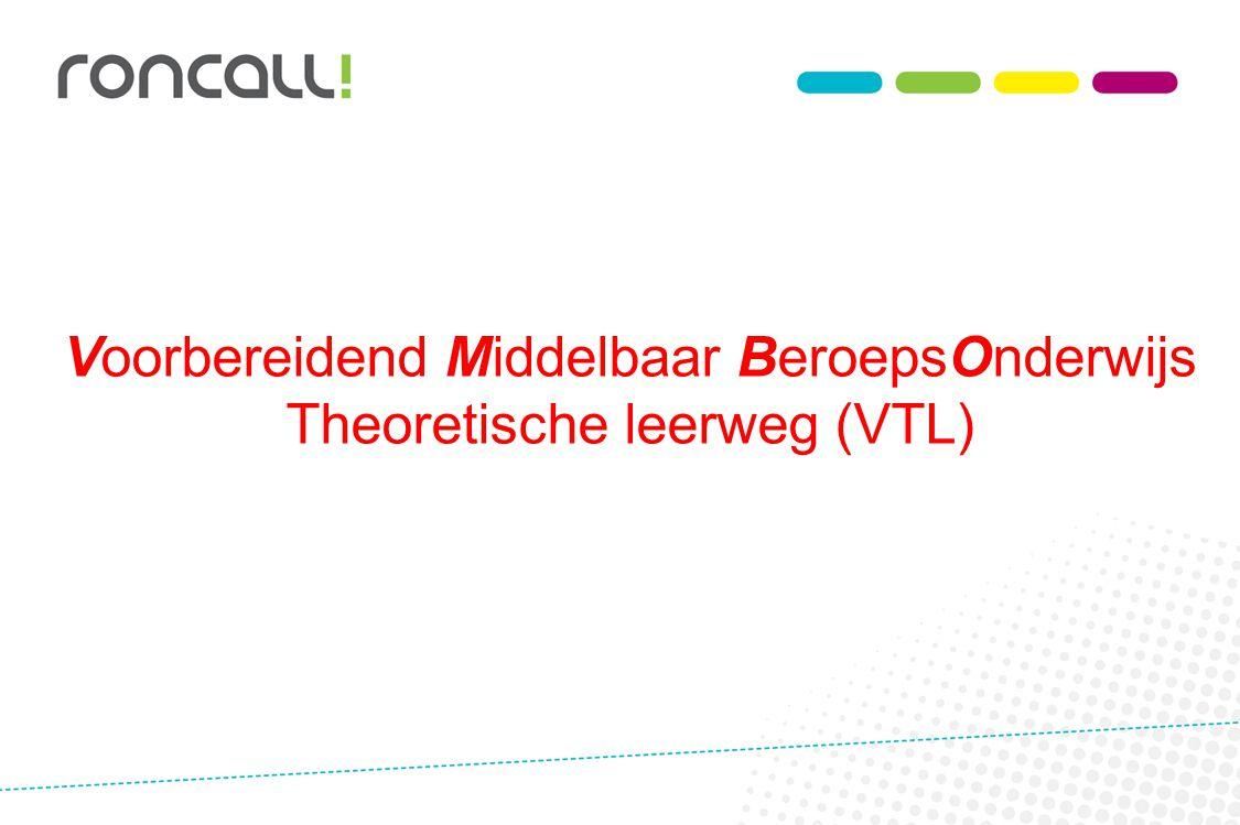 Voorbereidend Middelbaar BeroepsOnderwijs Theoretische leerweg (VTL)