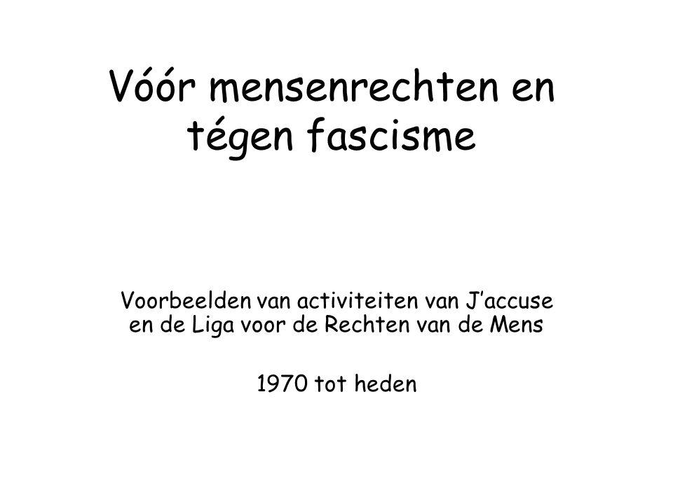 Vóór mensenrechten en tégen fascisme
