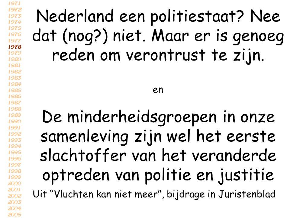 Nederland een politiestaat. Nee dat (nog. ) niet