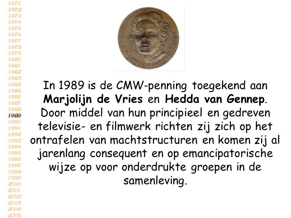 In 1989 is de CMW-penning toegekend aan Marjolijn de Vries en Hedda van Gennep.