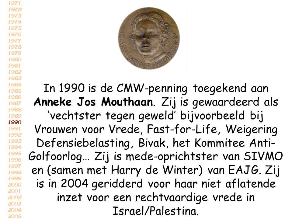 In 1990 is de CMW-penning toegekend aan Anneke Jos Mouthaan