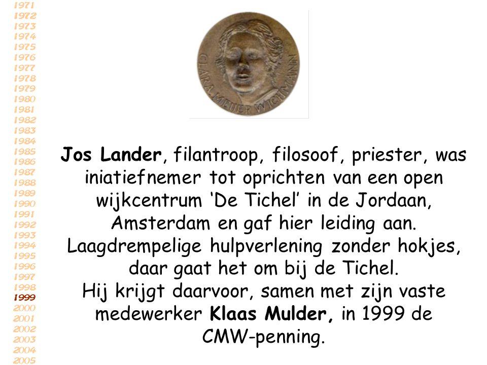 Jos Lander, filantroop, filosoof, priester, was iniatiefnemer tot oprichten van een open wijkcentrum 'De Tichel' in de Jordaan, Amsterdam en gaf hier leiding aan. Laagdrempelige hulpverlening zonder hokjes, daar gaat het om bij de Tichel.