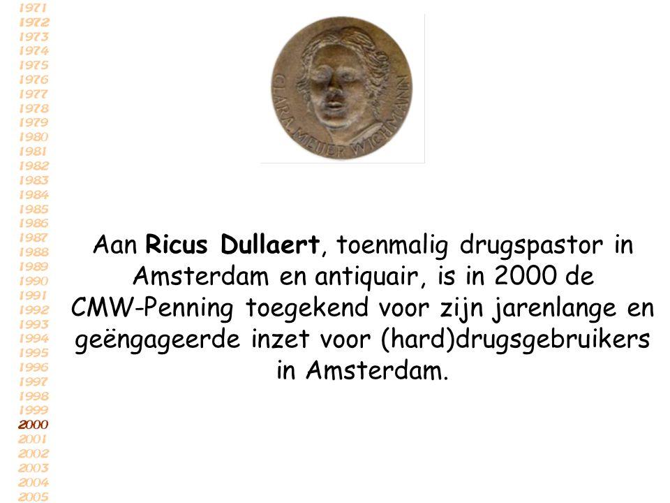 Aan Ricus Dullaert, toenmalig drugspastor in Amsterdam en antiquair, is in 2000 de