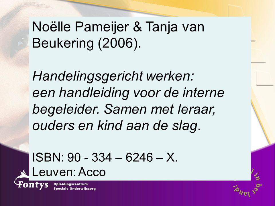 Noëlle Pameijer & Tanja van Beukering (2006).