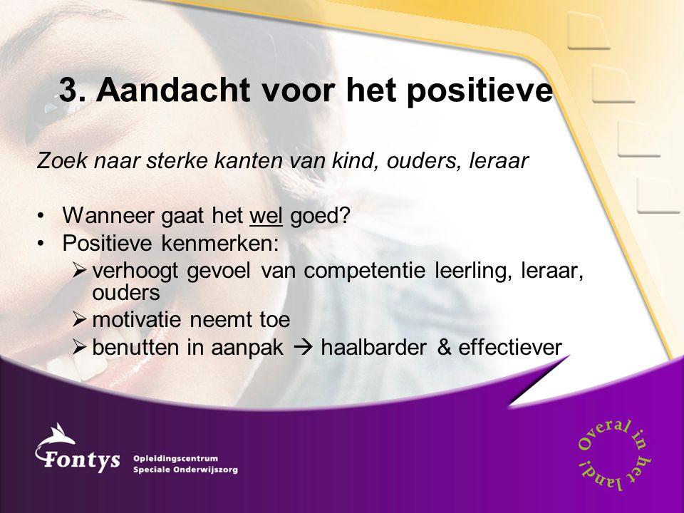 3. Aandacht voor het positieve