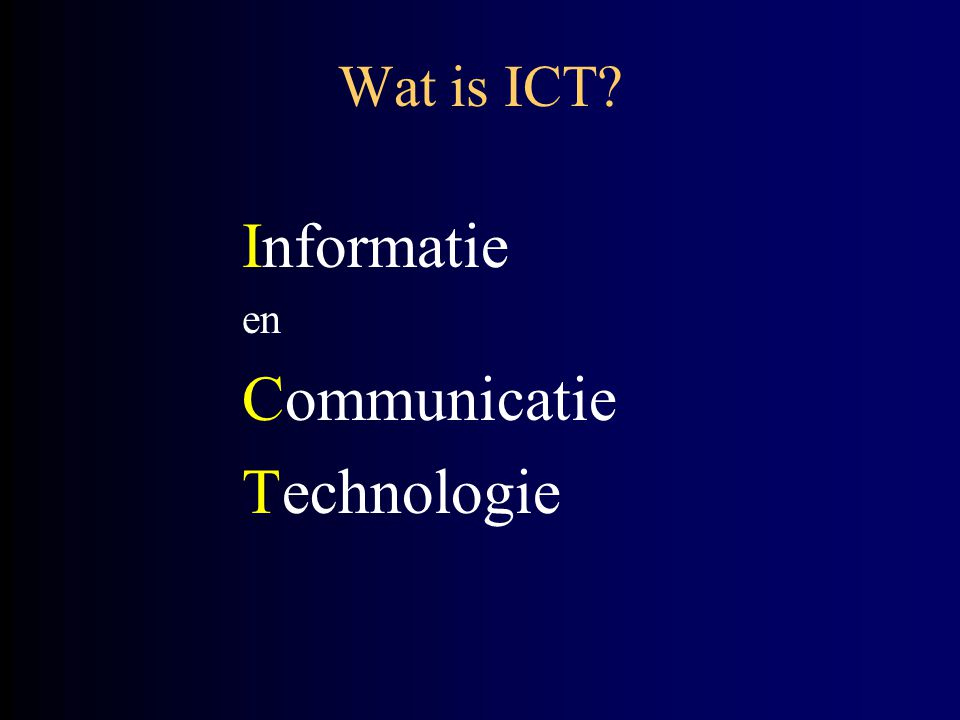 Wat is ICT Informatie en Communicatie Technologie