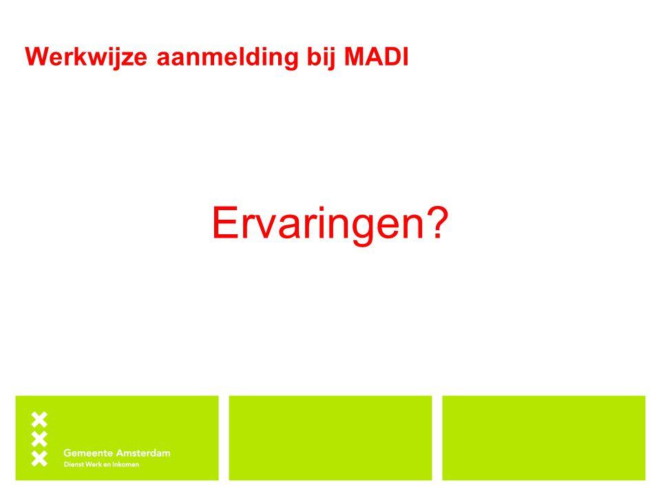 Werkwijze aanmelding bij MADI
