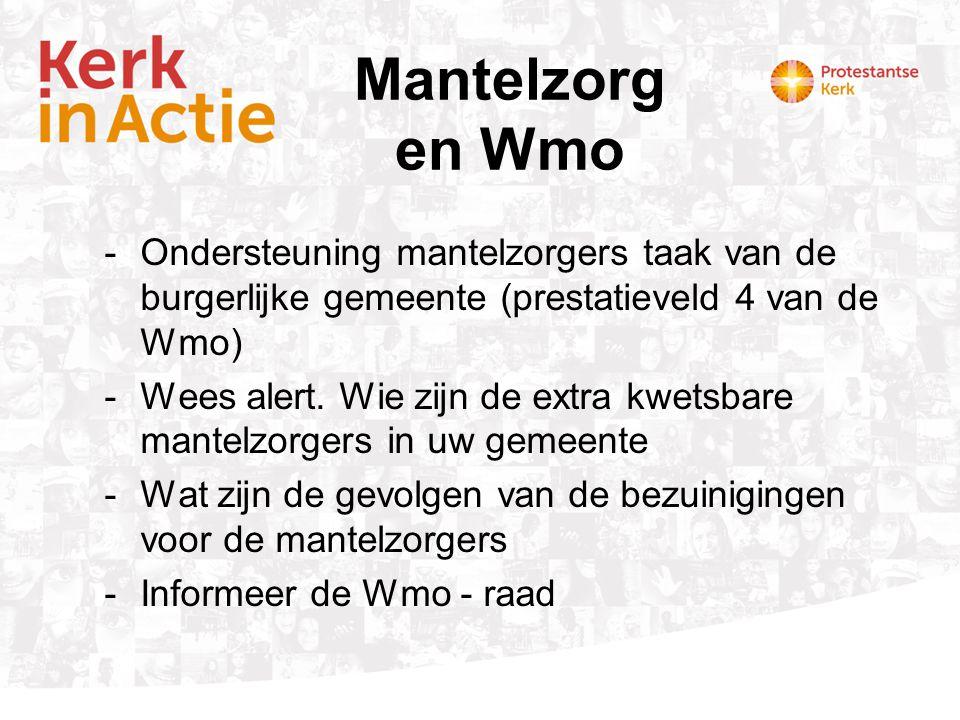 Mantelzorg en Wmo Ondersteuning mantelzorgers taak van de burgerlijke gemeente (prestatieveld 4 van de Wmo)