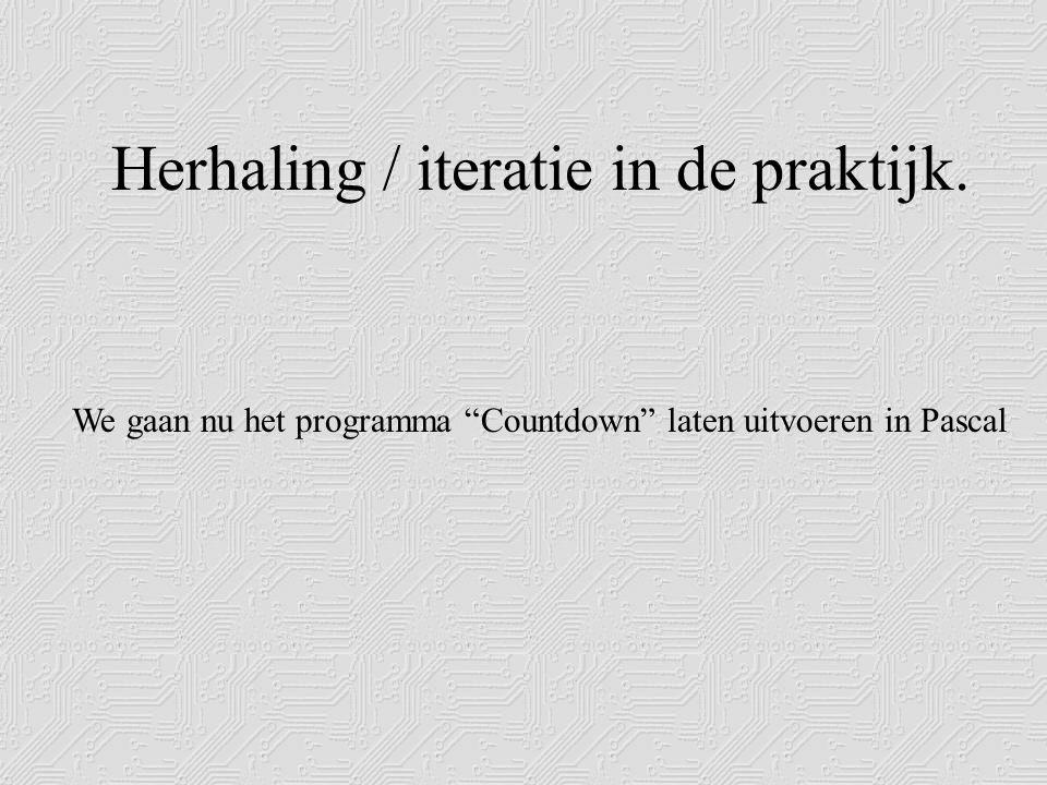 Herhaling / iteratie in de praktijk.
