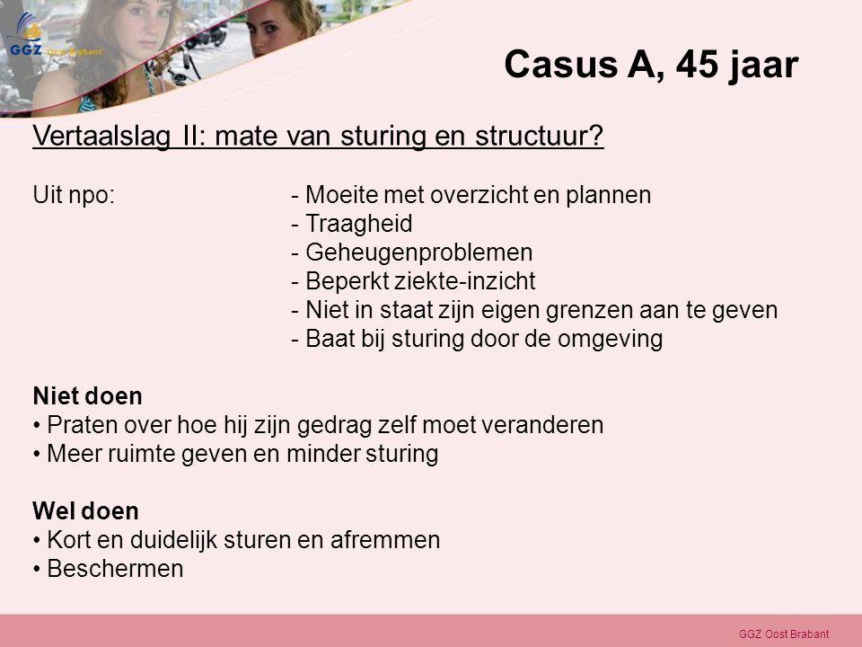 Casus A, 45 jaar Vertaalslag II: mate van sturing en structuur