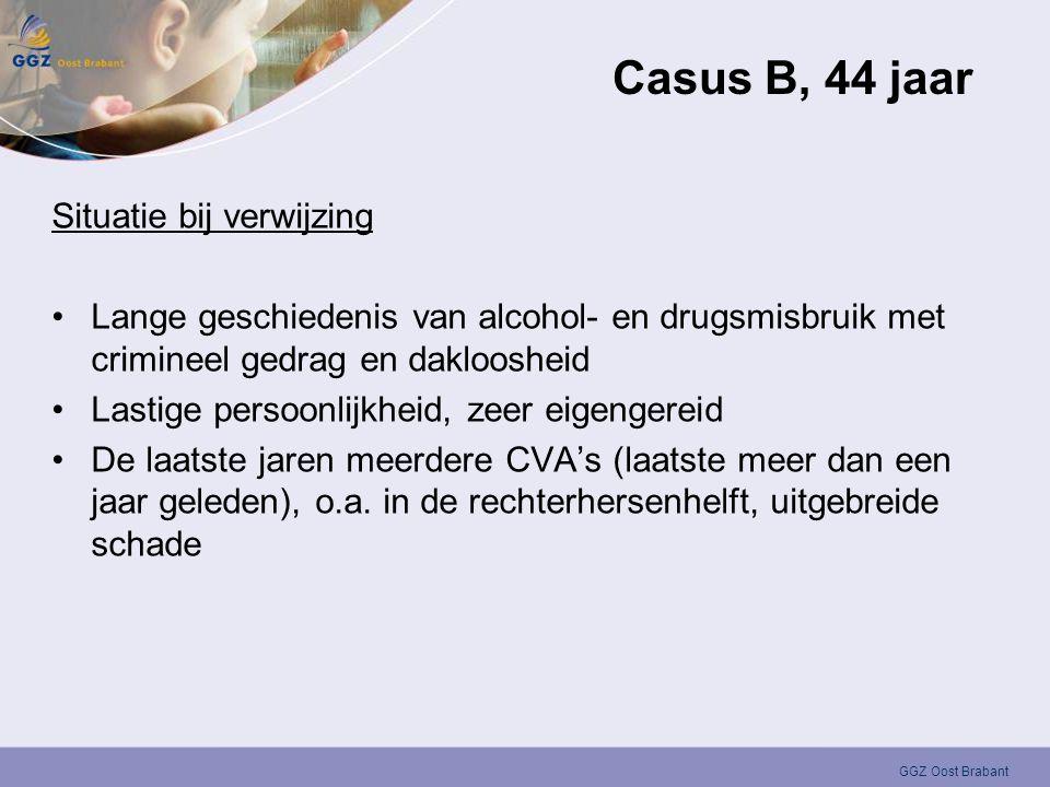 Casus B, 44 jaar Situatie bij verwijzing