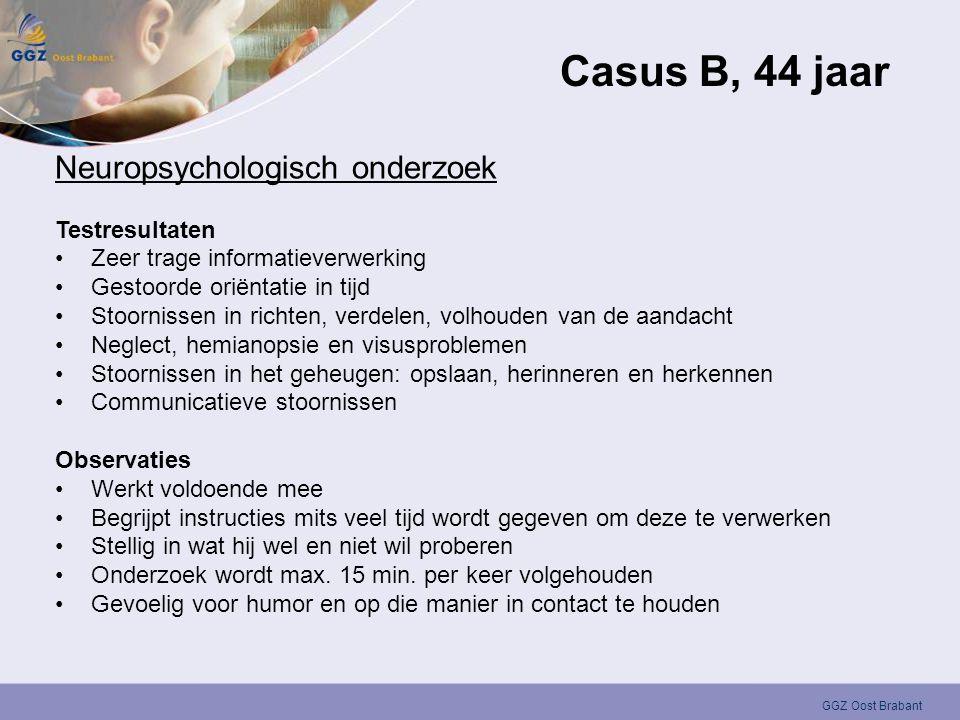 Casus B, 44 jaar Neuropsychologisch onderzoek Testresultaten