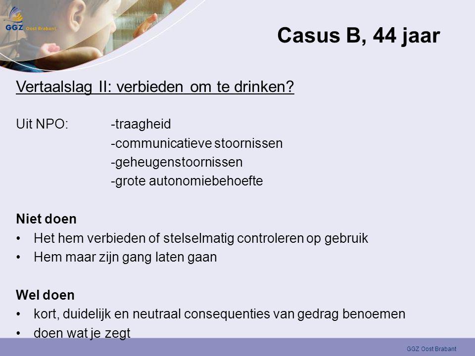 Casus B, 44 jaar Vertaalslag II: verbieden om te drinken
