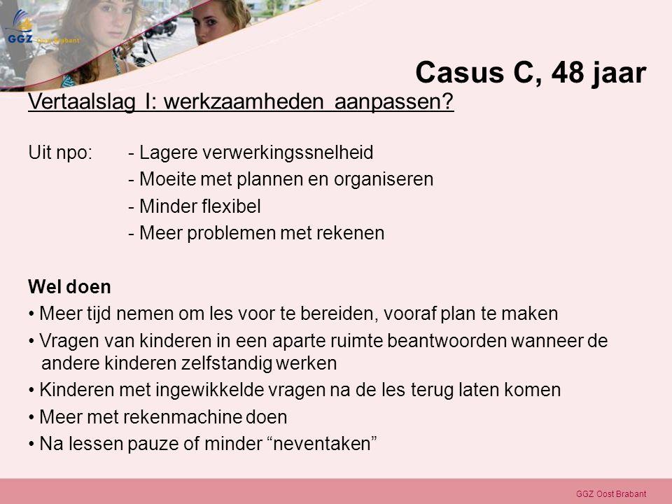 Casus C, 48 jaar Vertaalslag I: werkzaamheden aanpassen